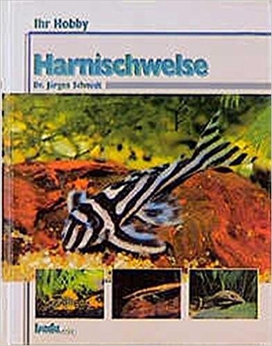 Harnischwelse - Ihr Hobby, das Buch für jeden Einsteiger in die Welt der Harnischwelse Haltung und Zucht sowie Herkunft.